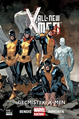 ALL NEW X-MEN CİLT 1: Geçmişteki X-Men