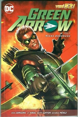 GREEN ARROW CİLT 1: Midas Dokunuşu